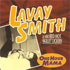 LAVAY SMITH AND HER RED HOT SKILLET LICKERS One Hour Mama album cover