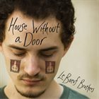 LE BOEUF BROTHERS House Without A Door album cover