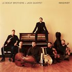 LE BOEUF BROTHERS Le Boeuf Brothers + JACK Quartet : Imaginist album cover