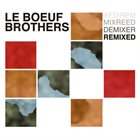 LE BOEUF BROTHERS Remixed album cover