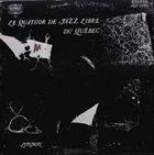 LE QUATUOR DE JAZZ LIBRE DU QUEBEC LE QUATUOR DE JAZZ LIBRE DU QUEBEC album cover