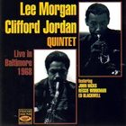 LEE MORGAN Lee Morgan - Clifford Jordan Quintet : Live In Baltimore 1968 album cover