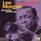 LEE MORGAN Lee Morgan Featured With Art Blakey's Jazz Messengers : More Birdland Sessions album cover