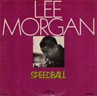 LEE MORGAN Speedball (aka Out There) album cover