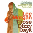 LEE MORGAN Those Dizzy Days album cover