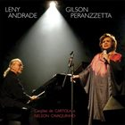 LENY ANDRADE Leny Andrade e Gilson Peranzzetta : Canções de Nelson Cavaquinho album cover
