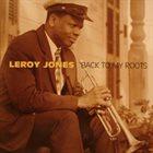 LEROY JONES Back To My Roots album cover