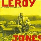 LEROY JONES Mo Cream From the Crop album cover