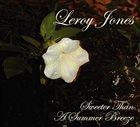 LEROY JONES Sweeter Than A Summer Breeze album cover