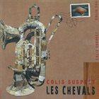 LES CHEVALS Colis Suspect album cover