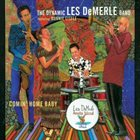 LES DEMERLE Comin' Home Baby album cover