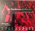LES TAMBOURS DE BRAZZA Ahaando . Le Griot Rap Compte ! album cover