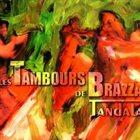 LES TAMBOURS DE BRAZZA Tandala album cover