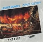 LESTER BOWIE Lester Bowie's Brass Fantasy : The Fire This Time album cover