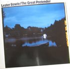 LESTER BOWIE The Great Pretender album cover