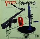 LESTER YOUNG Lester Young, Harry Edison : Pres & Sweets album cover