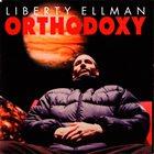 LIBERTY ELLMAN Orthodoxy album cover