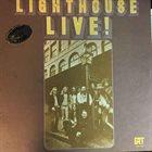 LIGHTHOUSE Lighthouse Live! album cover