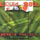 LIQUID SOUL Here's the Deal album cover