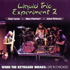 LIQUID TRIO EXPERIMENT Liquid Trio Experiment 2 – When The Keyboard Breaks: Live In Chicago album cover