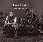 LISA EKDAHL Parlor Av Glas album cover