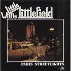 LITTLE WILLIE LITTLEFIELD Paris Streetlights album cover