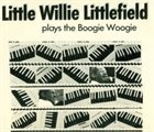 LITTLE WILLIE LITTLEFIELD Plays The Boogie Woogie album cover