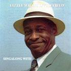 LITTLE WILLIE LITTLEFIELD Singalong With Little Willie Littlefield album cover