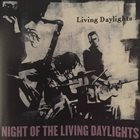 LIVING DAYLIGHTS Night of the Living Daylights album cover