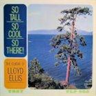 LLOYD ELLIS So Tall, So Cool, So There! album cover