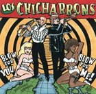 LOS CHICHARONNS Blow For Me Blow For You album cover
