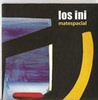 LOS INI Matespacial album cover