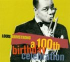 LOUIS ARMSTRONG A 100th Birthday Celebration album cover
