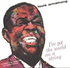 LOUIS ARMSTRONG I've Got the World on a String album cover