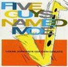 LOUIS JORDAN Five Guys Named Moe - Louis Jordan's Golden Greats album cover