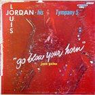 LOUIS JORDAN Go Blow Your Horn album cover