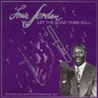 LOUIS JORDAN Let the Good Times Roll (1938-1954) album cover