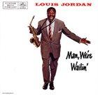 LOUIS JORDAN Man, We're Wailin' album cover