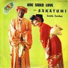 LOUIS JORDAN One Sided Love / Sakatumi album cover