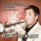 LOUIS PRIMA JR Return of the Wildest! album cover