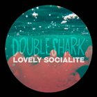 LOVELY SOCIALITE DoubleShark album cover