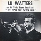 LU WATTERS Live From The Dawn Club album cover