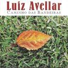 LUIZ AVELLAR Caminho das Bandeiras album cover