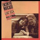 LUIZ EÇA Luiz Eça & Maria Petersen : Encontro Marcado album cover