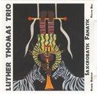 LUTHER THOMAS Saxcrobatic Fanatic album cover