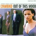 LYAMBIKO Out of This Mood album cover