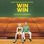 LYLE WORKMAN Music From The Motion Picture Win Win album cover