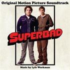 LYLE WORKMAN Superbad (Original Motion Picture Soundtrack) album cover