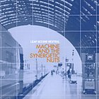 MACHINE AND THE SYNERGETIC NUTS Leap Second Neutral album cover