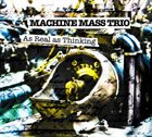 MACHINE MASS As Real as Thinking album cover